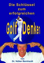 Die Schlüssel zum erfolgreichen Golf Denken